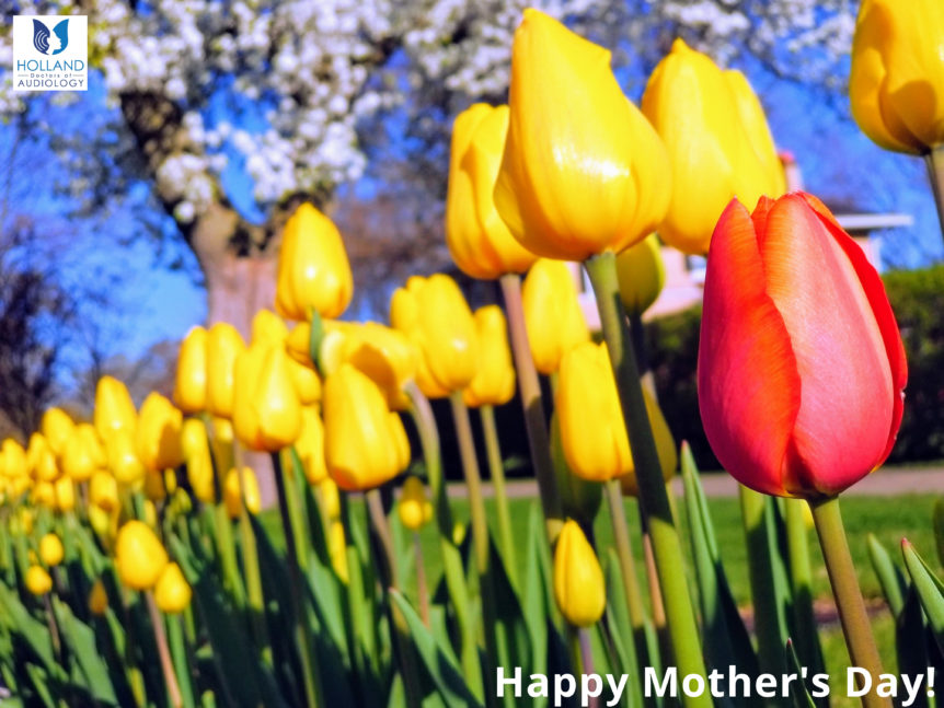 Mother's Day & Hearing in Social Isolation Holland Doctors of Audiology
